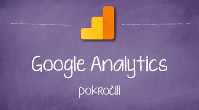 Google Analytics pokročilí